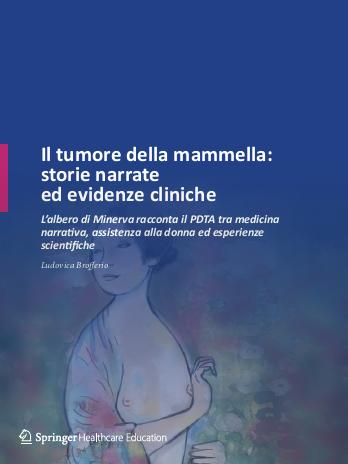 Il tumore della mammella: storie narrate ed evidenze cliniche L'albero di Minerva racconta il PDTA tra medicina narrativa, assistenza alla donna ed esperienze scientifiche