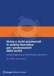 Stress e rischi psicosociali in ambito lavorativo per i professionisti della sanità Completo di aggiornamenti su Smart Working e Lavoro On Line